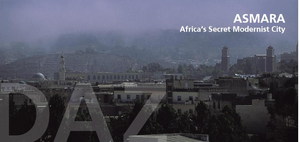 ASMARA: Afrikas heimliche Haupstadt der Moderne