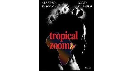"""""""Tropical Zoom"""" di Alberto Vascon e Nicky di Paolo"""