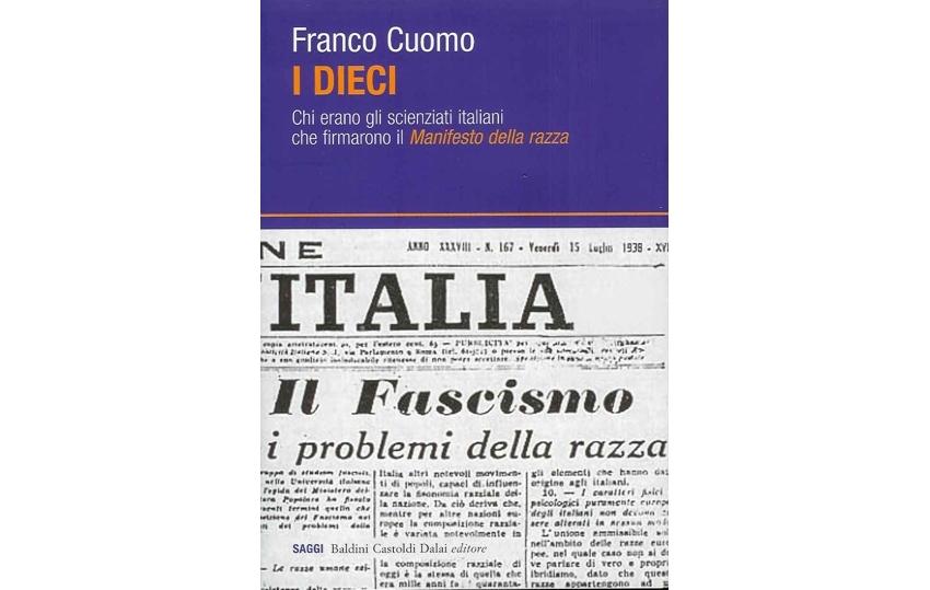 """""""I dieci: Chi erano gli scienziati italiani che firmarono il Manifesto della razza"""" di Franco Cuomo"""