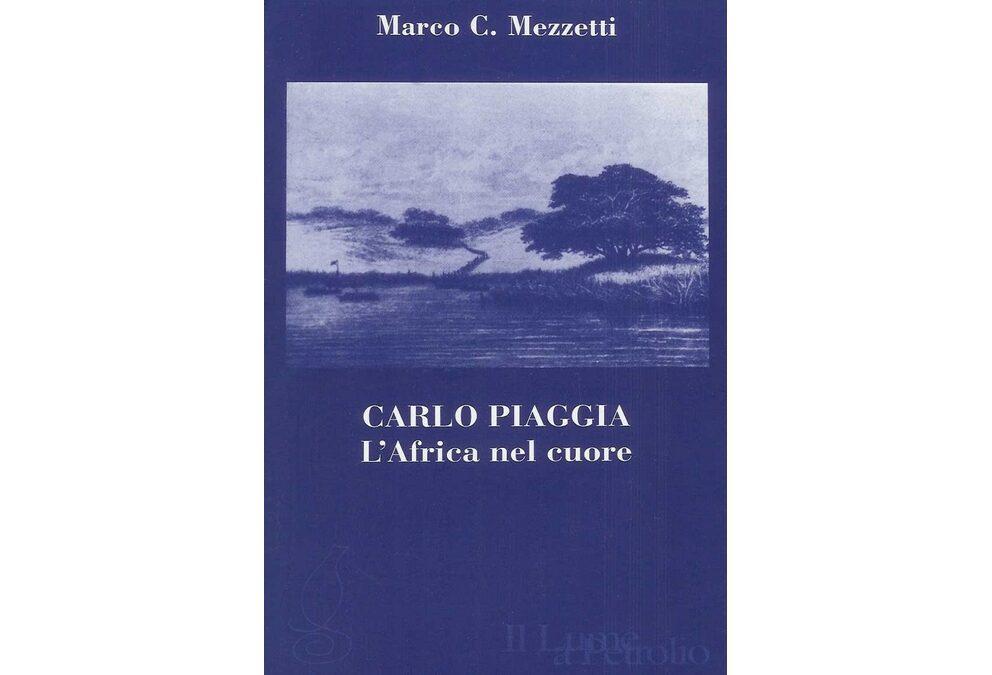 """""""Carlo Piaggia. L'Africa nel cuore"""" di Marco C. Mezzetti"""