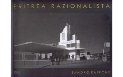 Eritrea razionalista – di Sandro Raffone