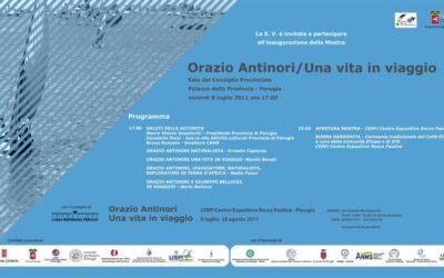 Orazio Antinori – Una vita in viaggio, CERP, Centro Espositivo Rocca Paolina – Perugia, 8 luglio – 28 agosto 2011.