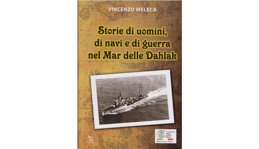 Storie di uomini di navi e di guerra nel Mar delle Dahlak – di Vincenzo Meleca