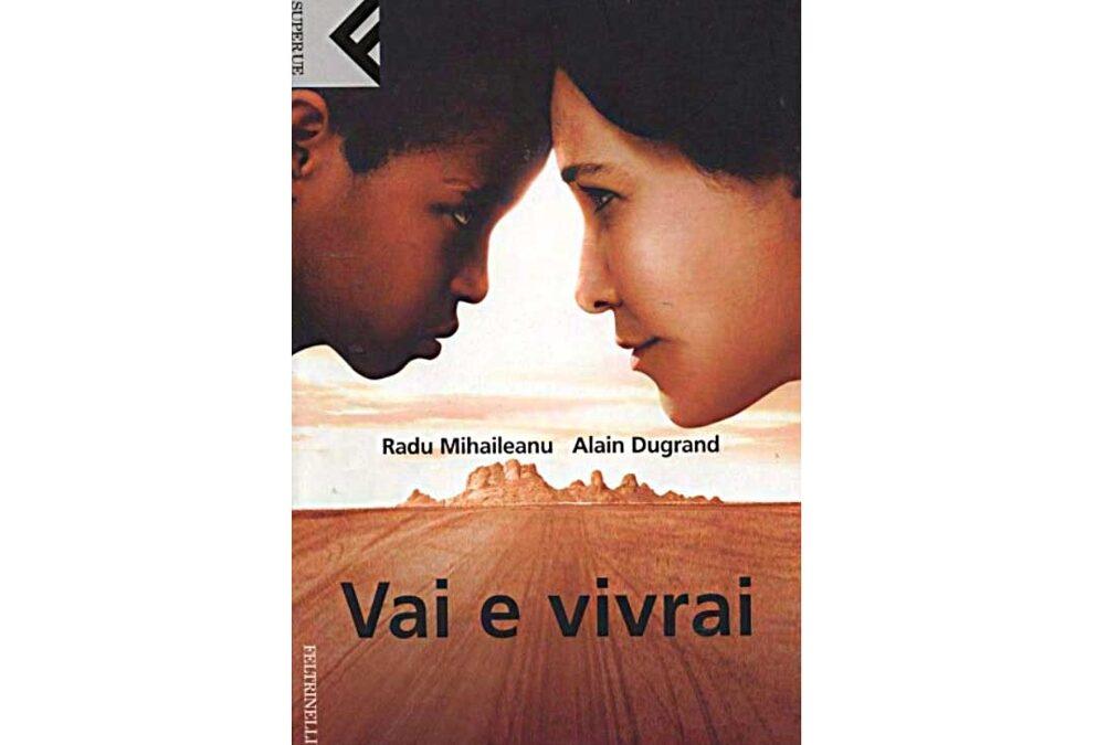 Vai e vivrai – di Rahu Mihaileanu con Alain Dugrand