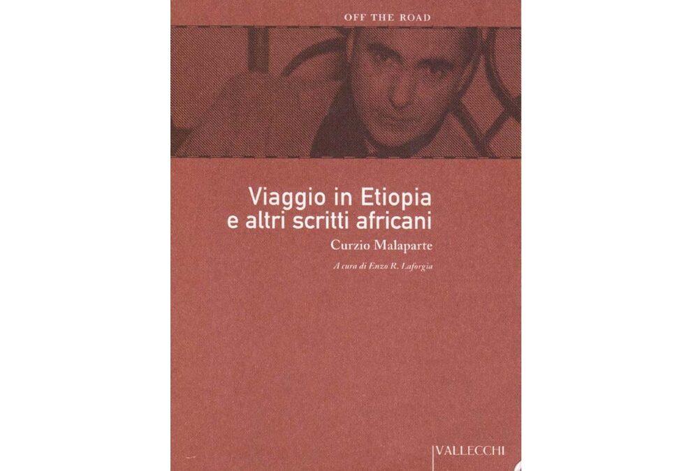 Viaggio in Etiopia e altri scritti africani – di Curzio Malaparte