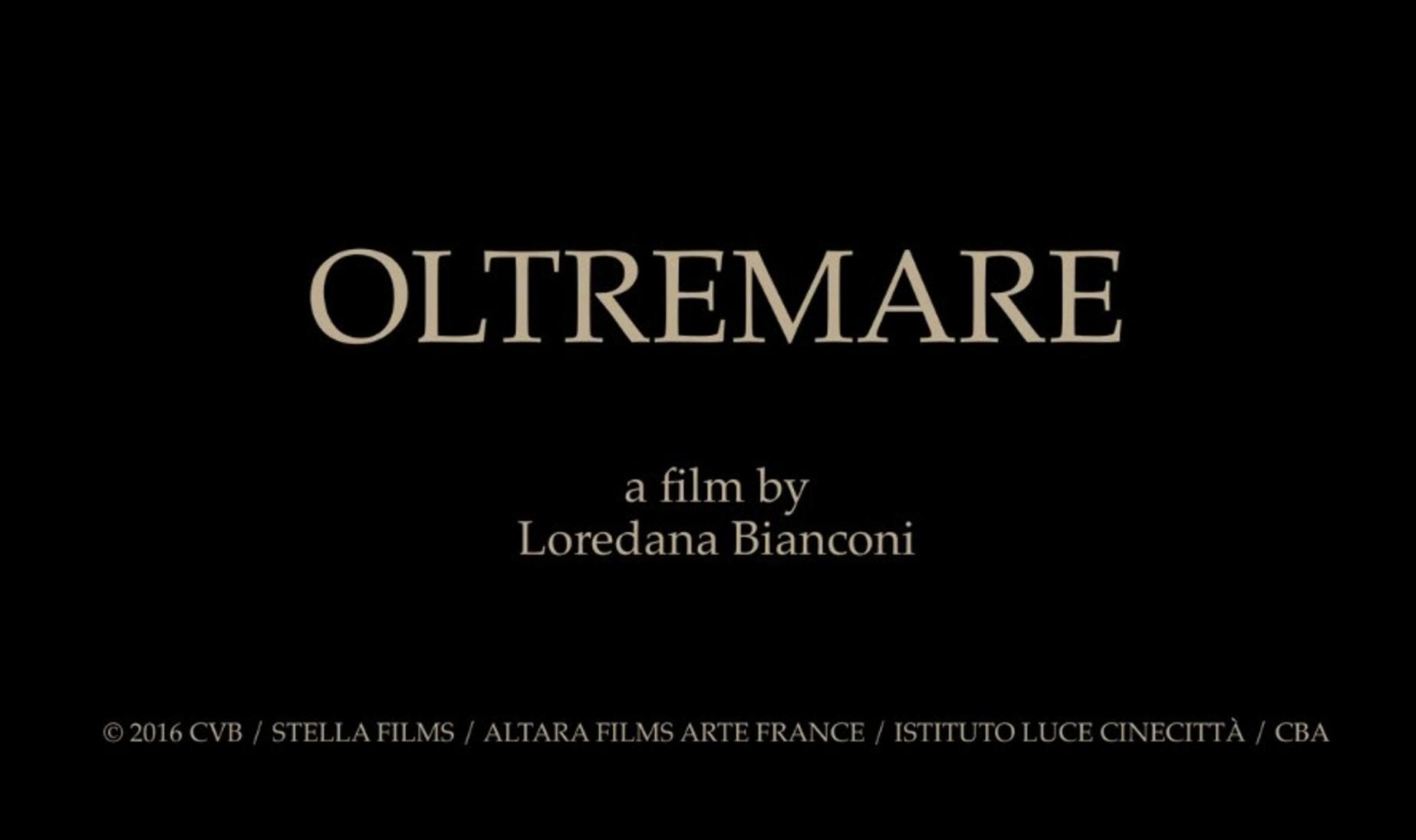 OLTREMARE documento film di Loredana Bianconi