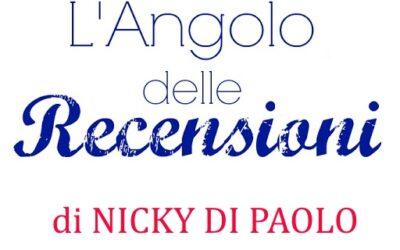 Le recensioni di Nicky Di Paolo