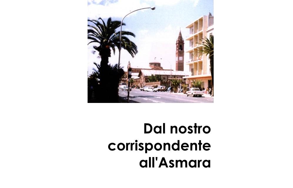 Dal nostro corrispondente all'Asmara